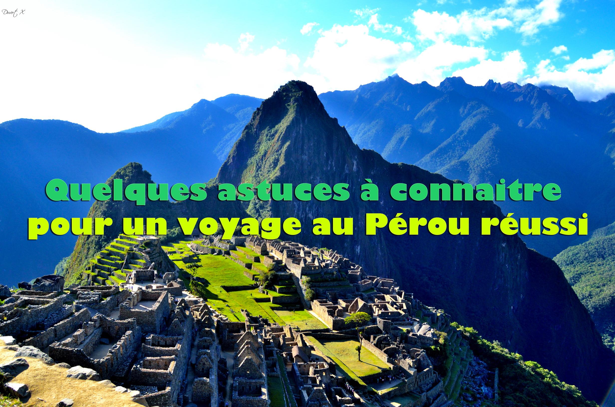 Quelques astuces à connaitre pour un voyage au Pérou