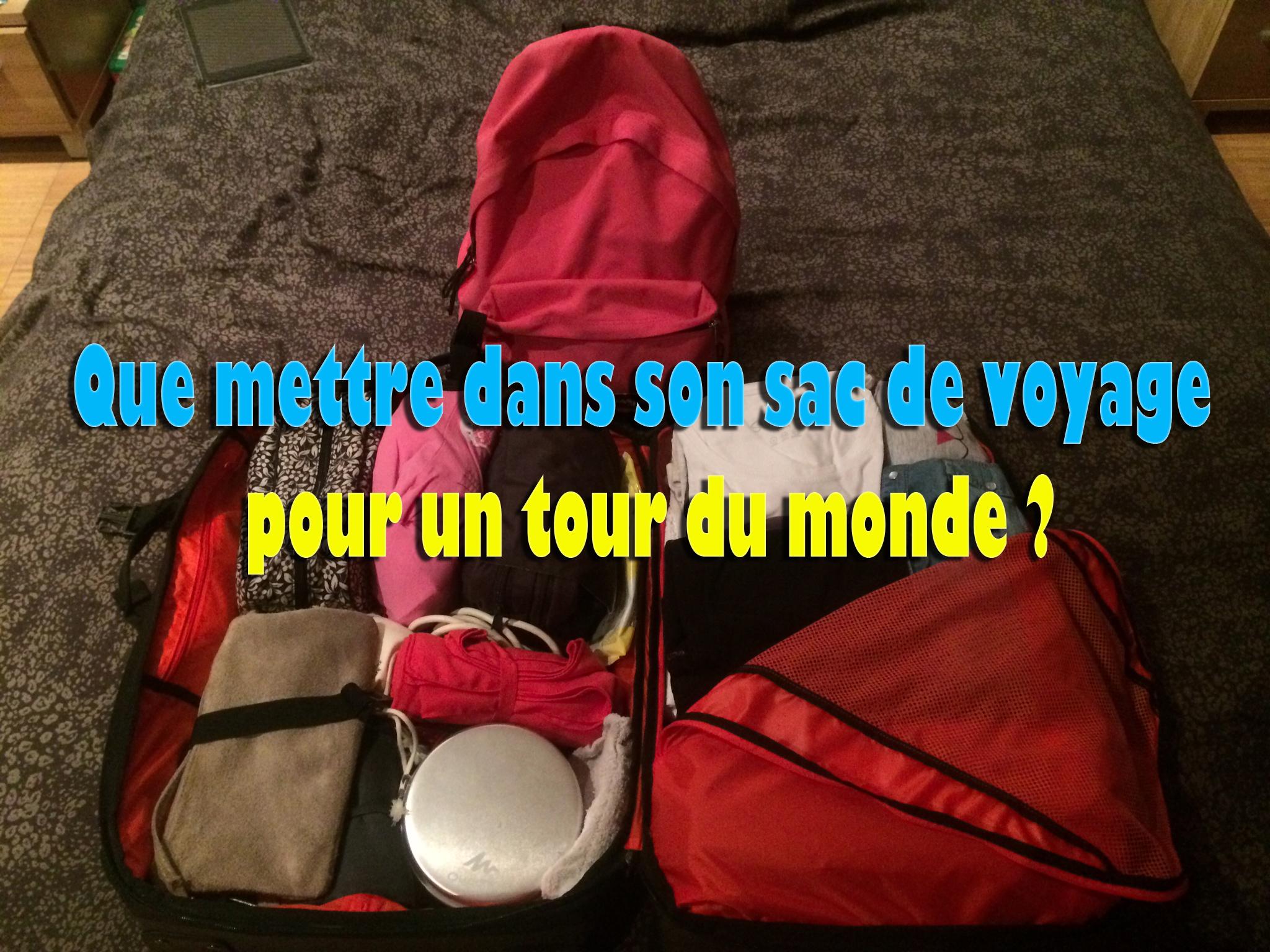 Que mettre dans son sac de voyage pour un tour du monde