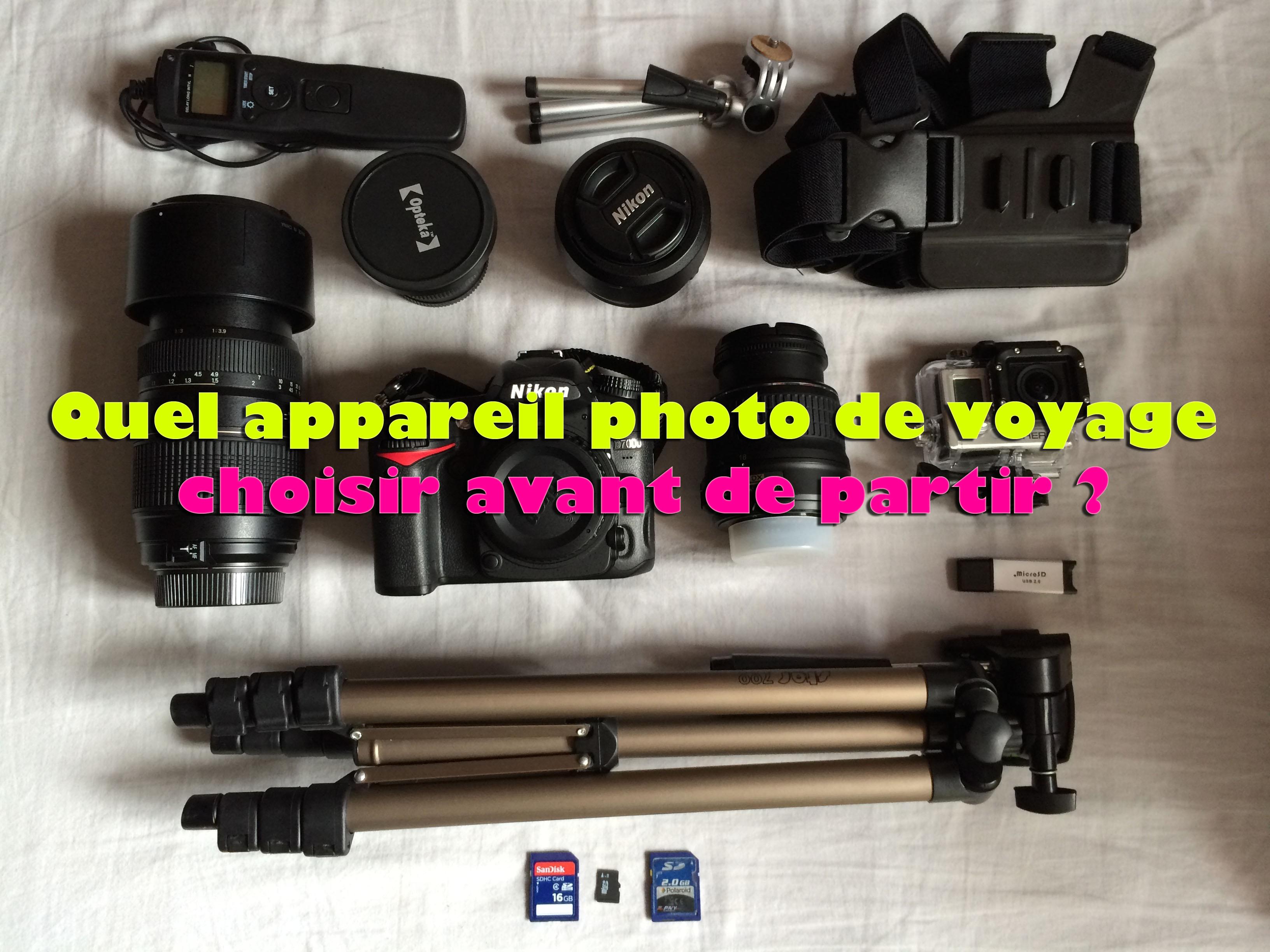 Quel appareil photo de voyage choisir avant de partir?